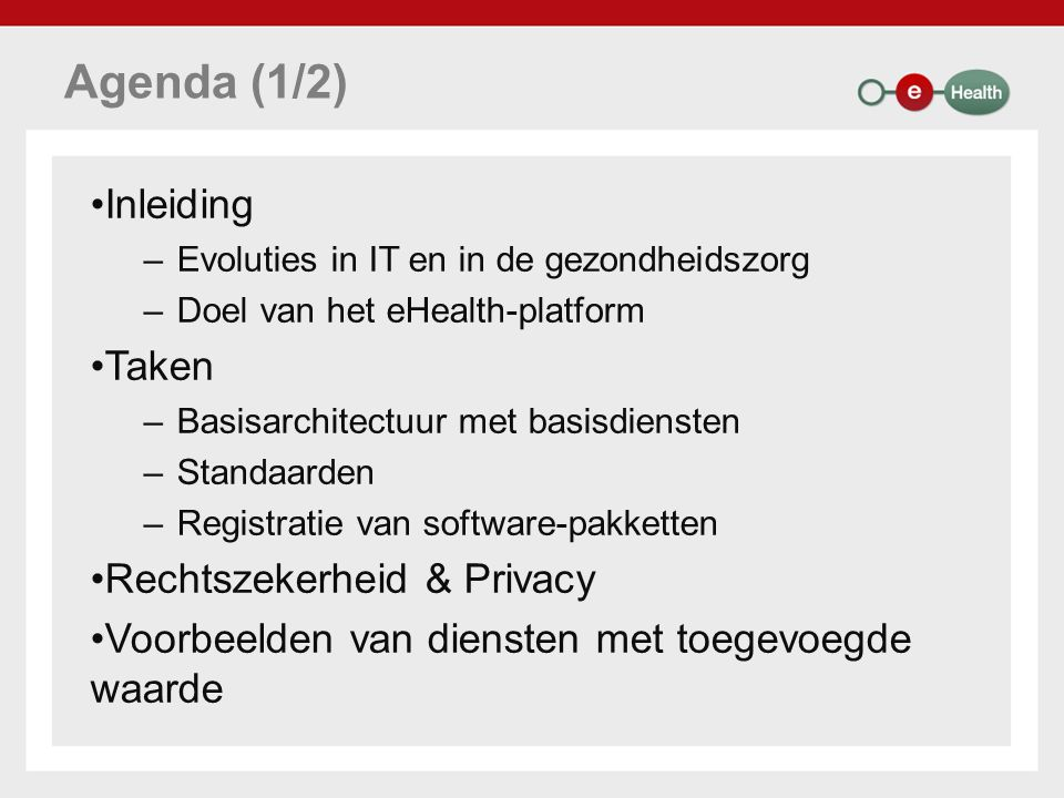 Agenda (1/2) Inleiding Taken Rechtszekerheid & Privacy