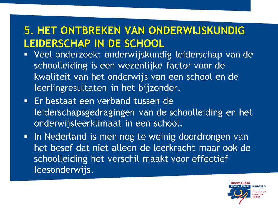 5. Het ontbreken van onderwijskundig leiderschap in de school
