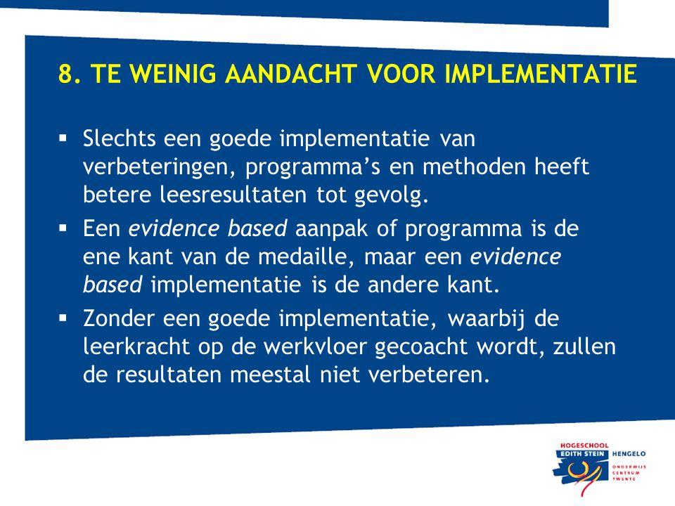 8. Te weinig aandacht voor implementatie