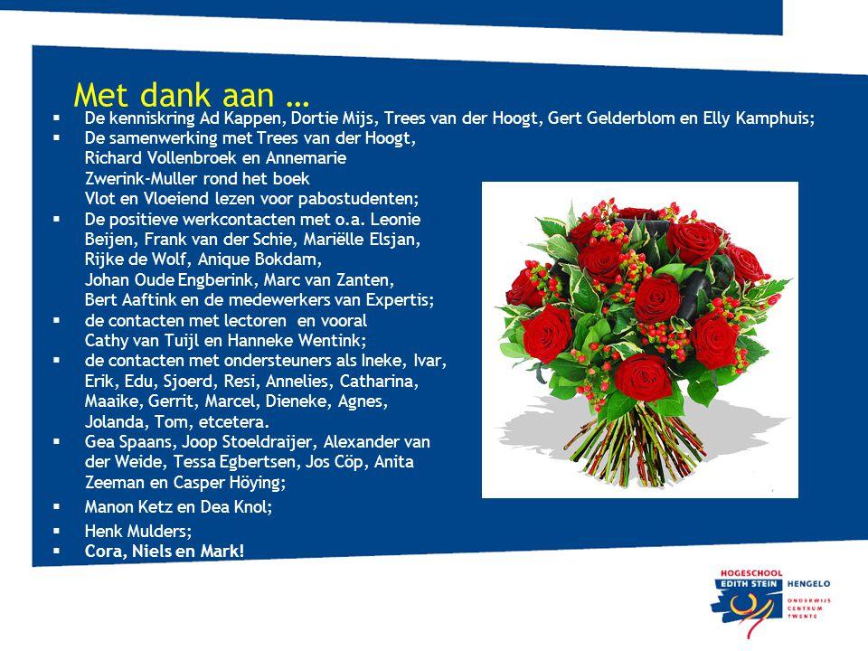 Met dank aan … De kenniskring Ad Kappen, Dortie Mijs, Trees van der Hoogt, Gert Gelderblom en Elly Kamphuis;