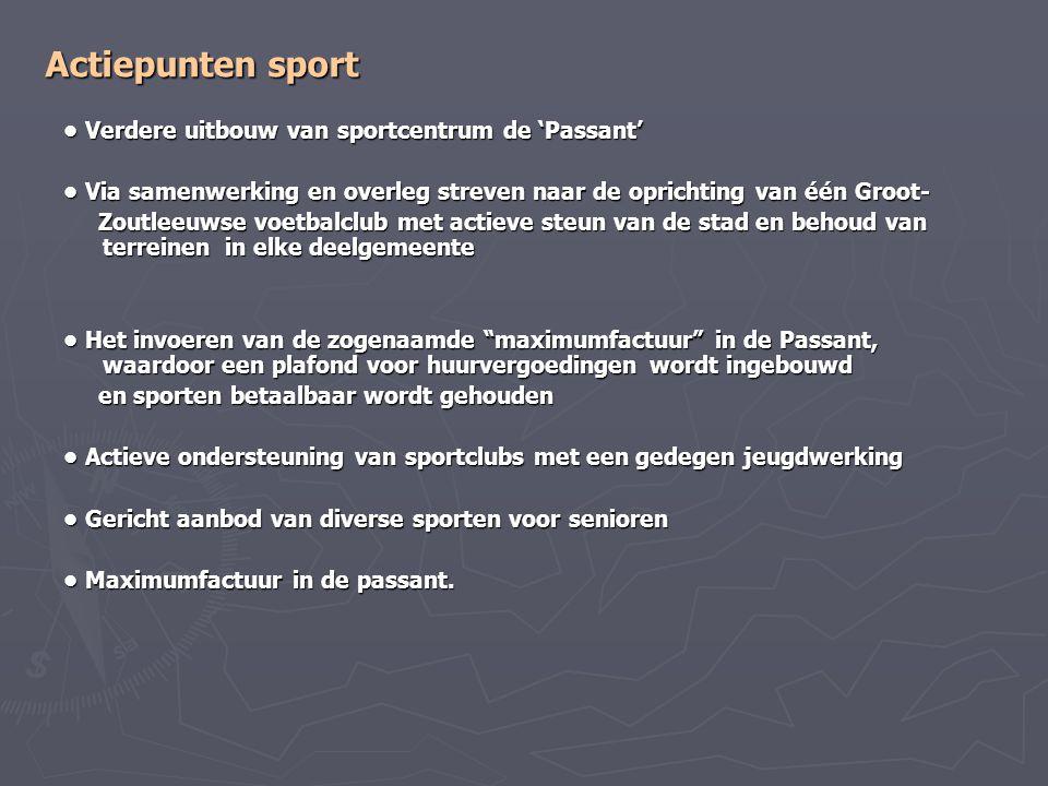 Actiepunten sport • Verdere uitbouw van sportcentrum de 'Passant'