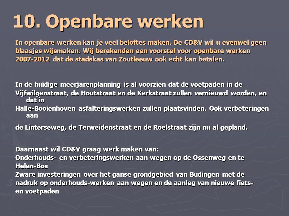 10. Openbare werken In openbare werken kan je veel beloftes maken. De CD&V wil u evenwel geen.