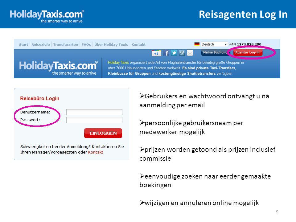 Reisagenten Log In Gebruikers en wachtwoord ontvangt u na aanmelding per email. persoonlijke gebruikersnaam per medewerker mogelijk.