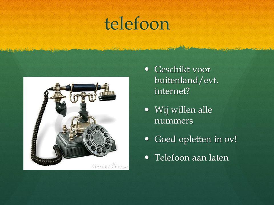 telefoon Geschikt voor buitenland/evt. internet