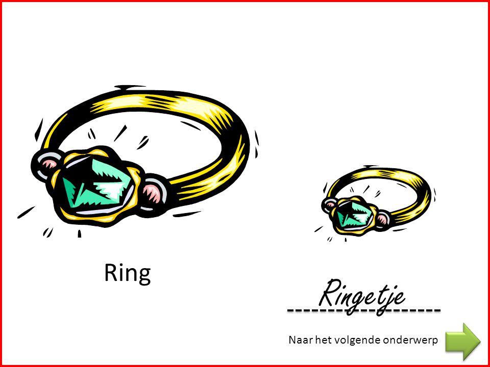 Ring Ringetje Naar het volgende onderwerp