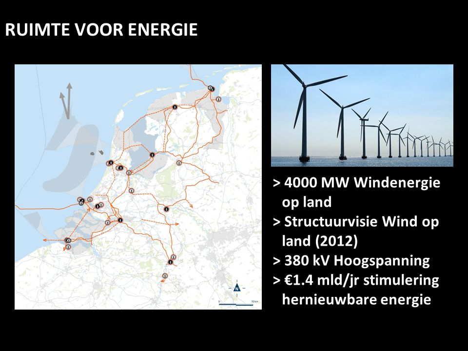 RUIMTE VOOR ENERGIE > 4000 MW Windenergie op land