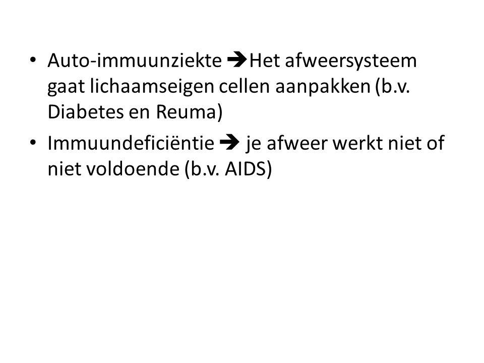 Auto-immuunziekte Het afweersysteem gaat lichaamseigen cellen aanpakken (b.v. Diabetes en Reuma)
