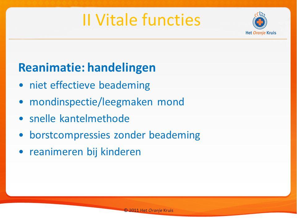 II Vitale functies Reanimatie: handelingen niet effectieve beademing
