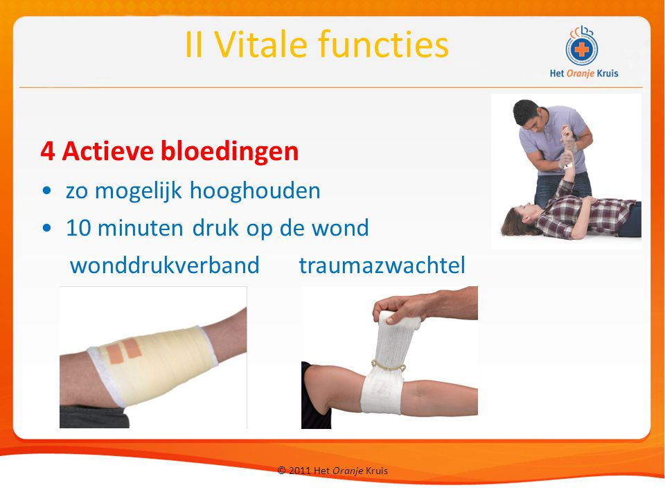 II Vitale functies 4 Actieve bloedingen zo mogelijk hooghouden