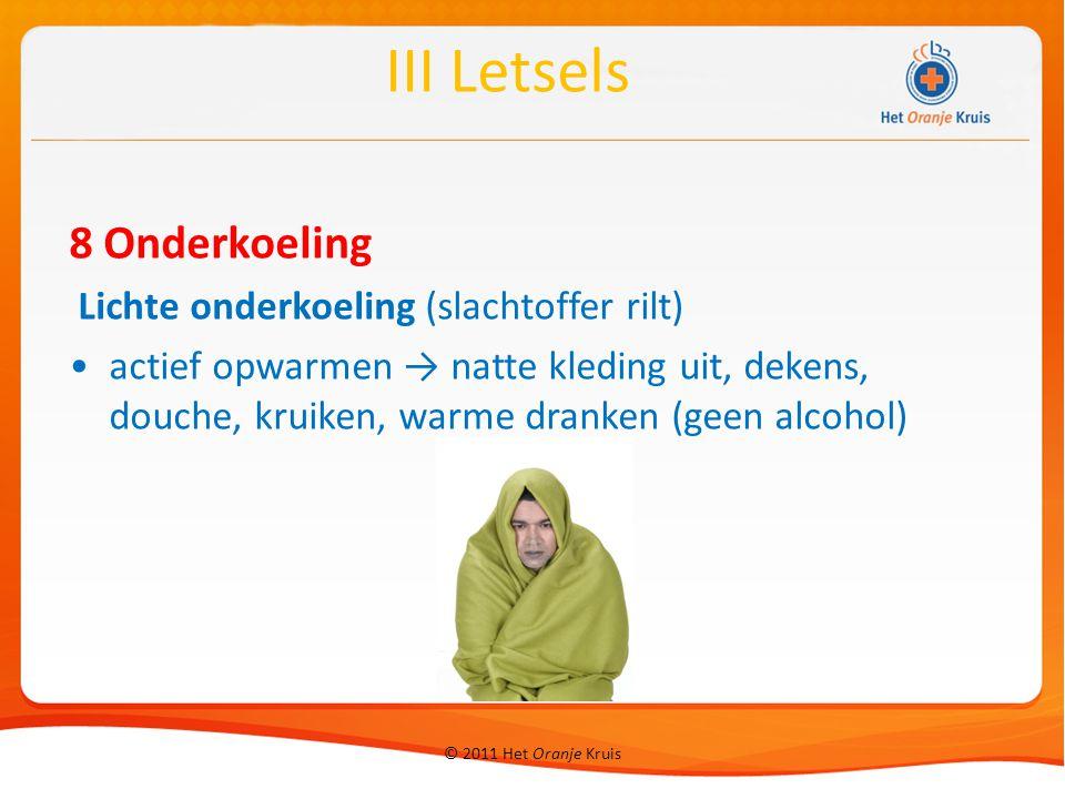 III Letsels 8 Onderkoeling Lichte onderkoeling (slachtoffer rilt)