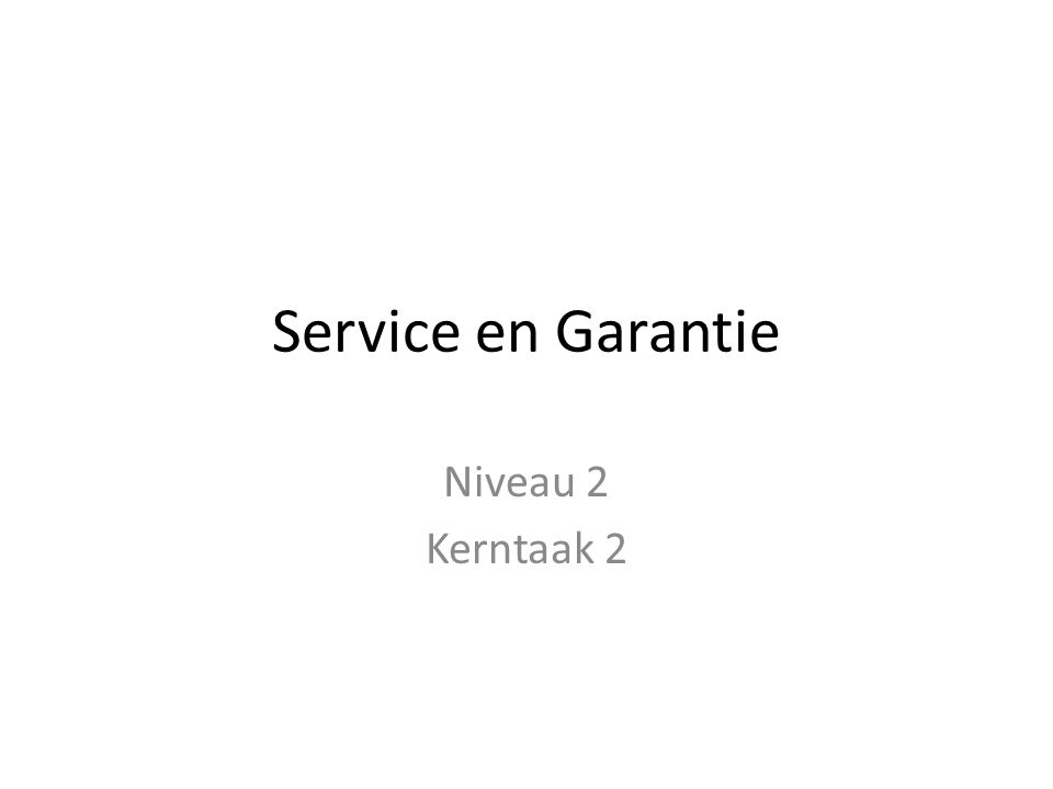 Service en Garantie Niveau 2 Kerntaak 2