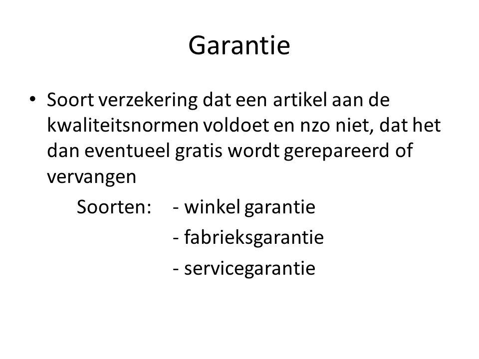 Garantie Soort verzekering dat een artikel aan de kwaliteitsnormen voldoet en nzo niet, dat het dan eventueel gratis wordt gerepareerd of vervangen.