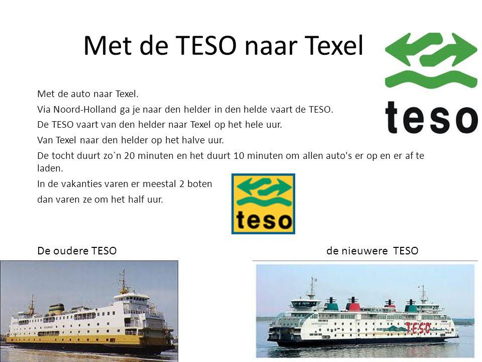 Met de TESO naar Texel De oudere TESO de nieuwere TESO