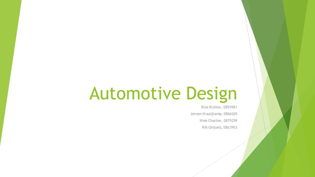 Automotive Design Rick Richter, 0859981 Jeroen Kraaijkamp, 0866265