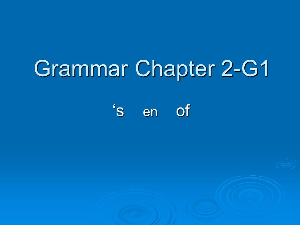 Grammar Chapter 2-G1 's en of