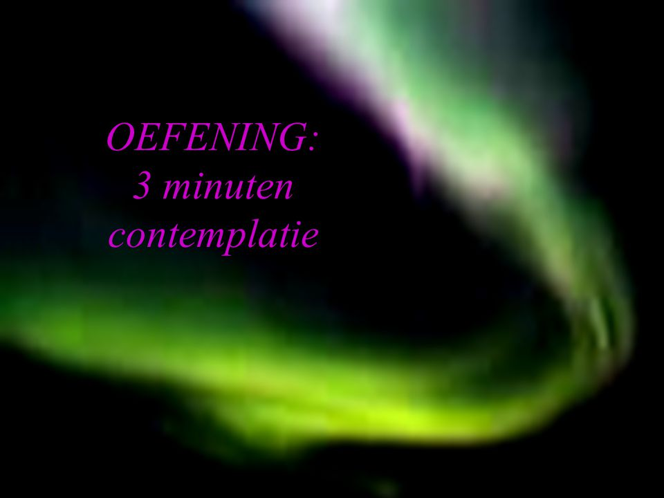 OEFENING: 3 minuten contemplatie