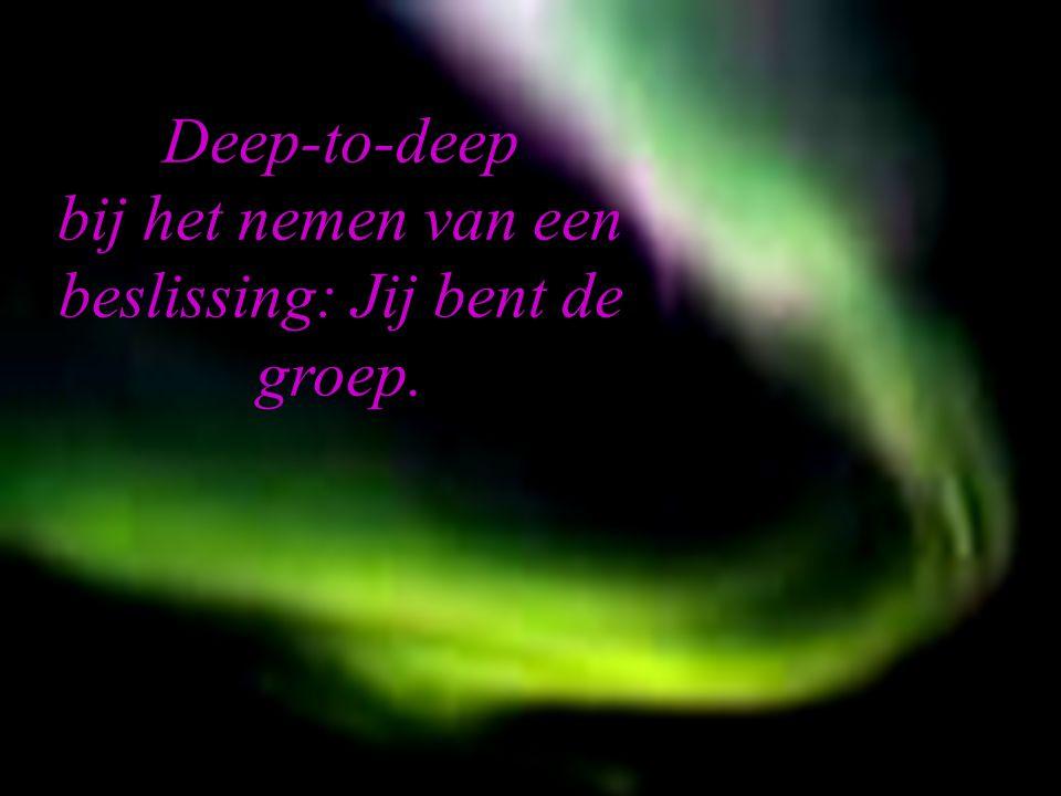 Deep-to-deep bij het nemen van een beslissing: Jij bent de groep.