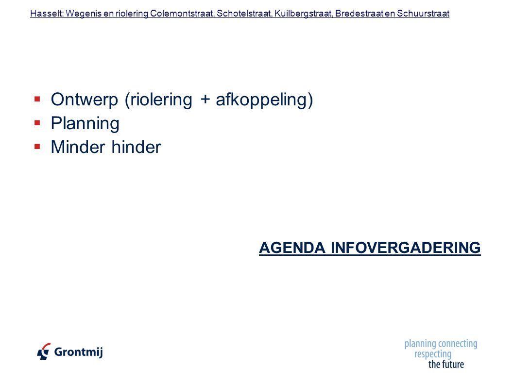 Ontwerp (riolering + afkoppeling) Planning Minder hinder