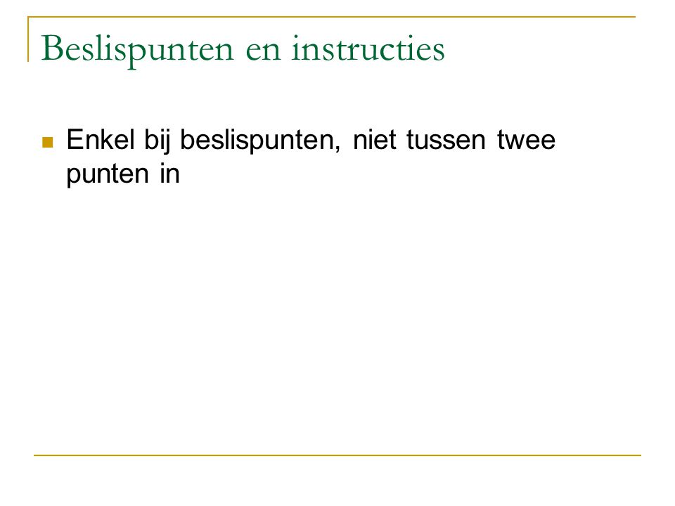Beslispunten en instructies
