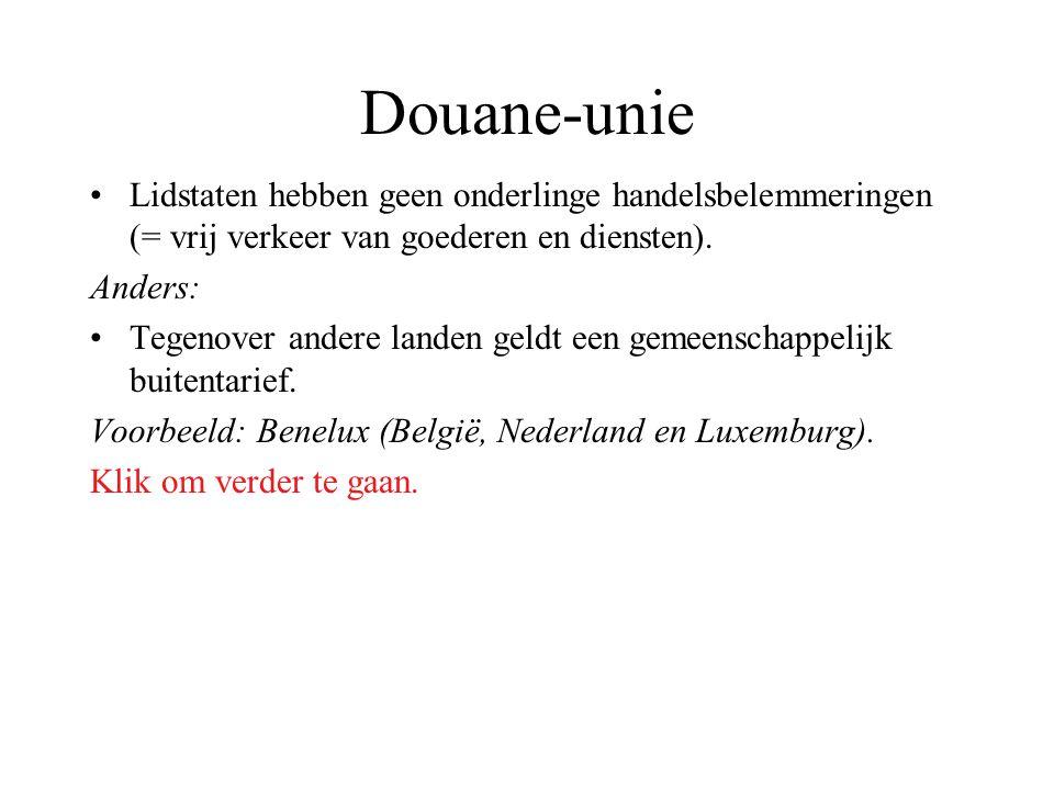 Douane-unie Lidstaten hebben geen onderlinge handelsbelemmeringen (= vrij verkeer van goederen en diensten).
