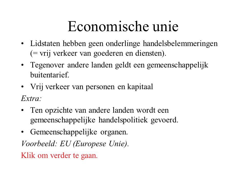 Economische unie Lidstaten hebben geen onderlinge handelsbelemmeringen (= vrij verkeer van goederen en diensten).