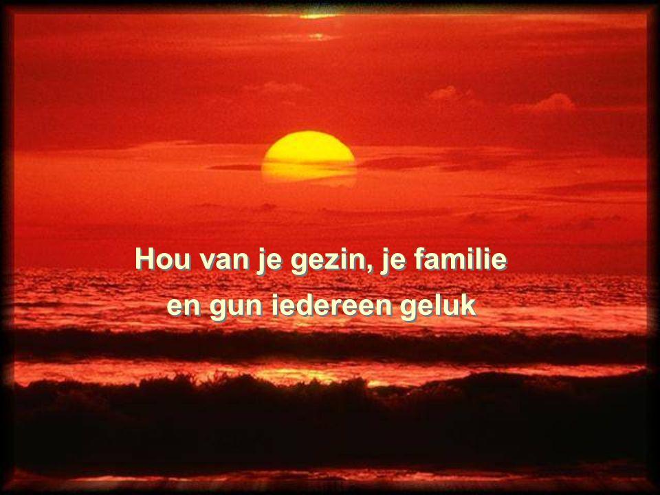 Hou van je gezin, je familie