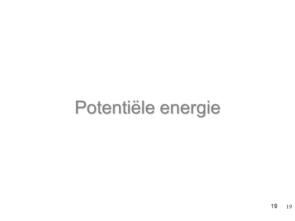 Potentiële energie 19