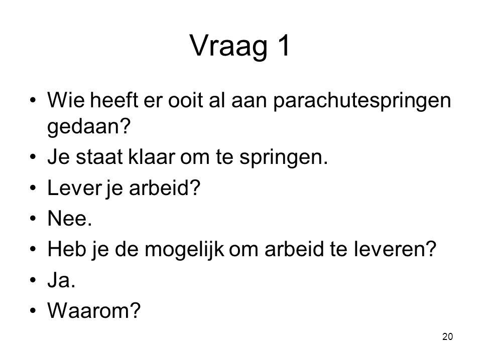 Vraag 1 Wie heeft er ooit al aan parachutespringen gedaan