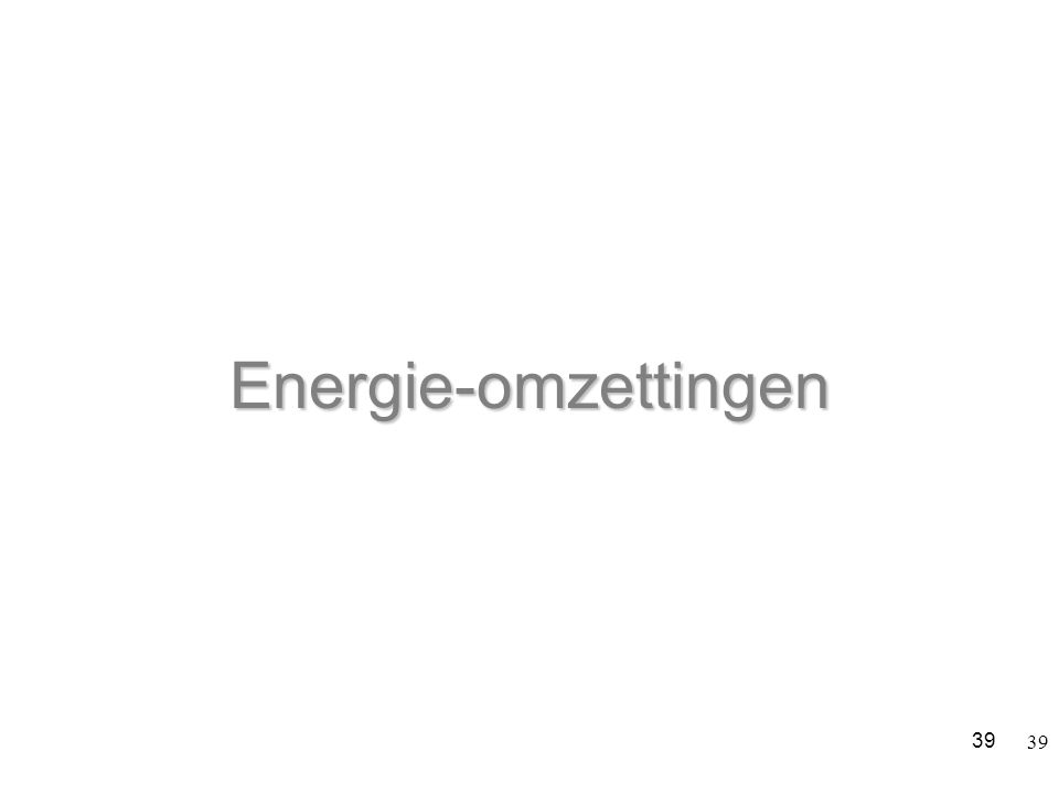 Energie-omzettingen 39