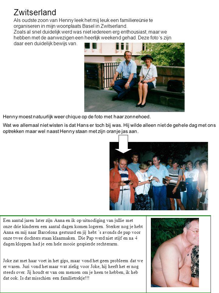 Zwitserland Als oudste zoon van Henny leek het mij leuk een familiereünie te organiseren in mijn woonplaats Basel in Zwitserland.
