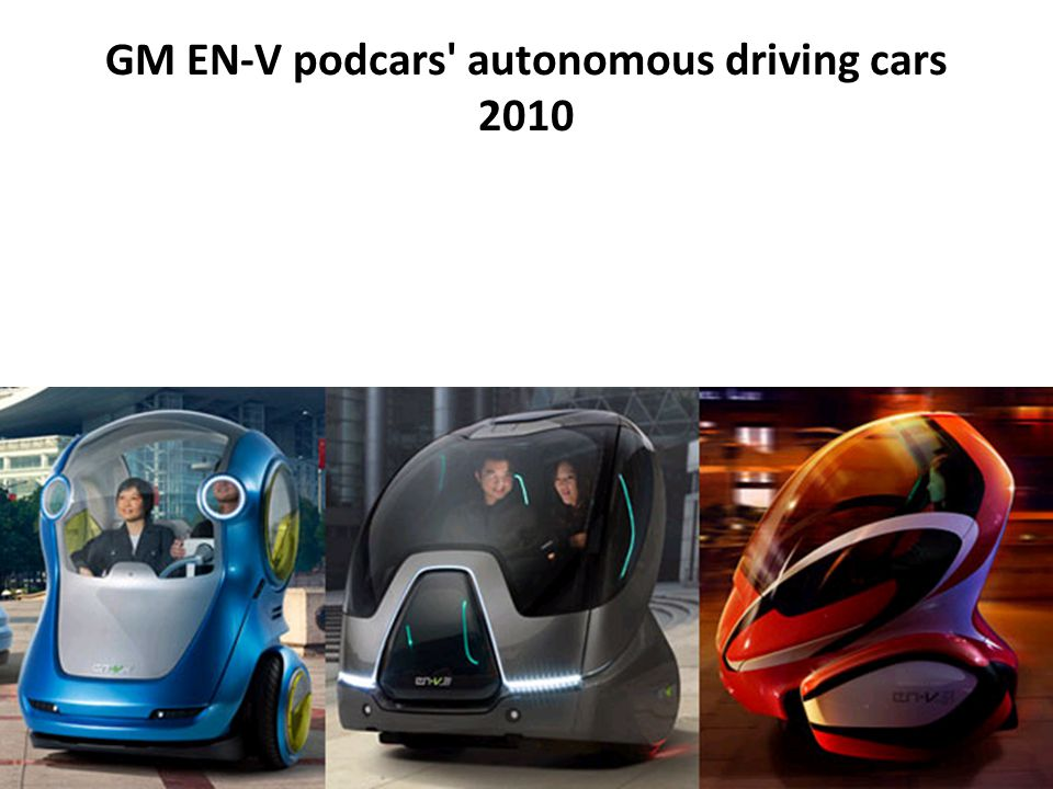 GM EN-V podcars autonomous driving cars 2010