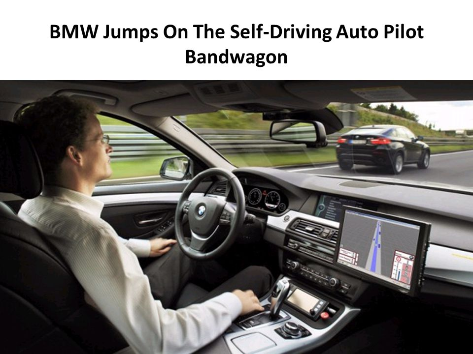 BMW Jumps On The Self-Driving Auto Pilot Bandwagon