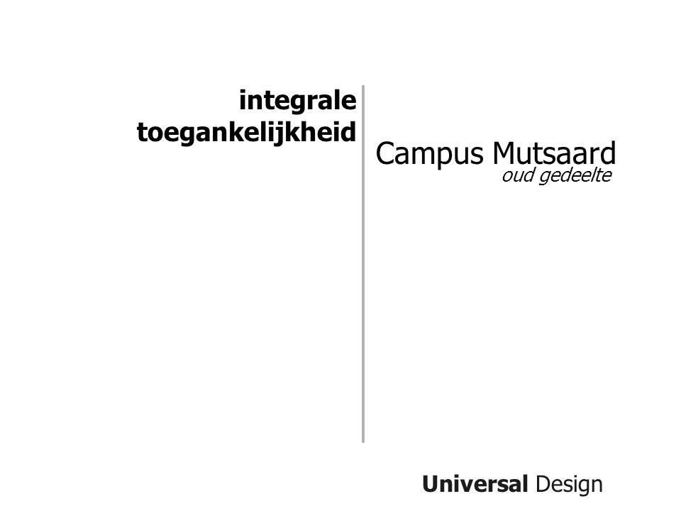Campus Mutsaard integrale toegankelijkheid Universal Design