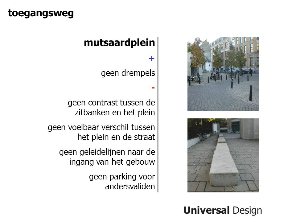 toegangsweg mutsaardplein Universal Design + geen drempels -