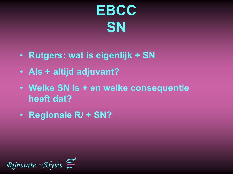 EBCC SN Rutgers: wat is eigenlijk + SN Als + altijd adjuvant