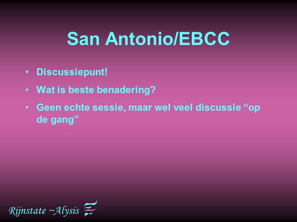 San Antonio/EBCC Rijnstate ~Alysis Discussiepunt!