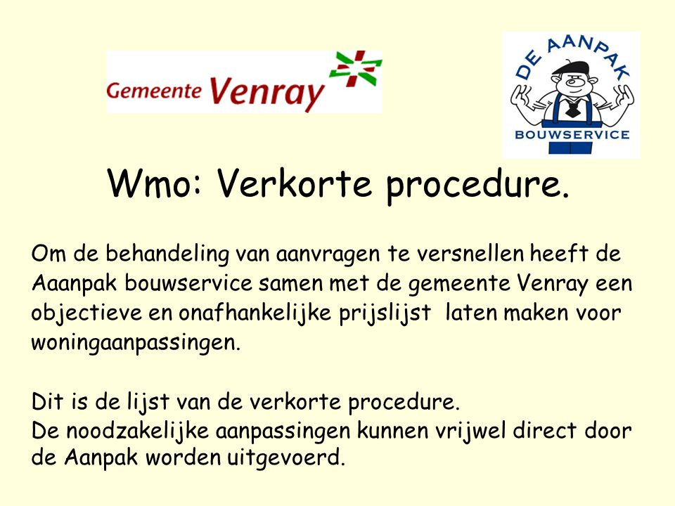 Wmo: Verkorte procedure.