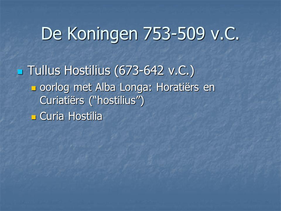 De Koningen 753-509 v.C. Tullus Hostilius (673-642 v.C.)