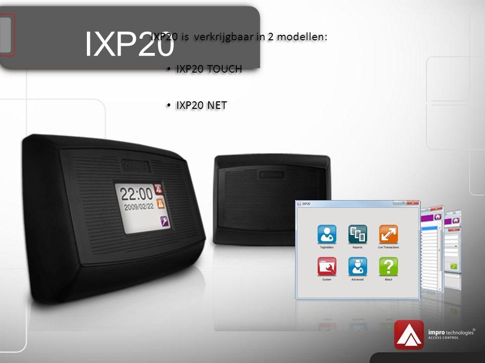 IXP20 IXP20 is verkrijgbaar in 2 modellen: IXP20 TOUCH IXP20 NET