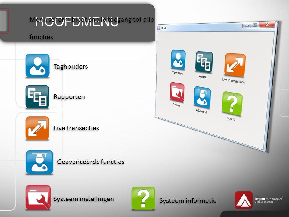 HOOFDMENU Menu scherm biedt snelle toegang tot alle functies