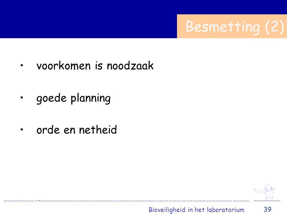 Besmetting (2) voorkomen is noodzaak goede planning orde en netheid