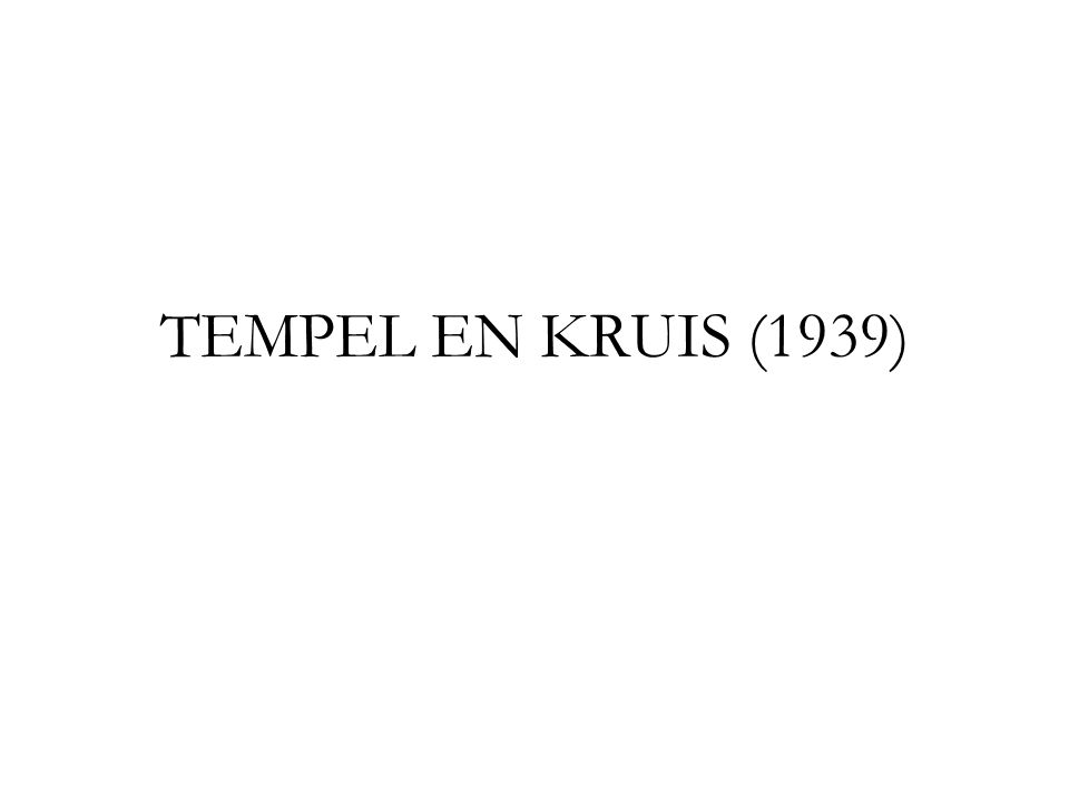 TEMPEL EN KRUIS (1939)