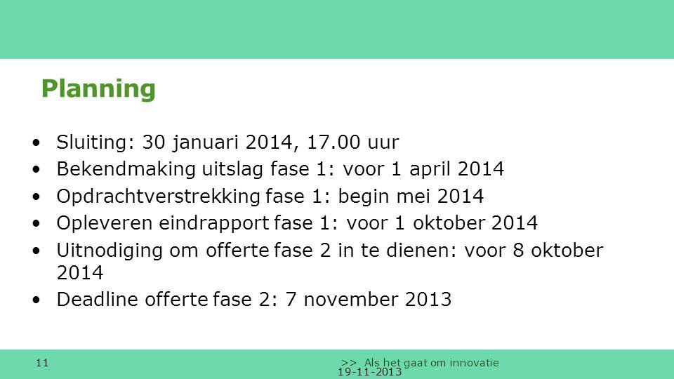 Planning Sluiting: 30 januari 2014, 17.00 uur