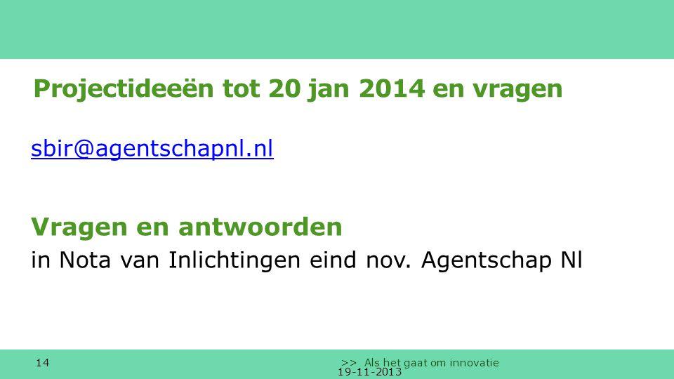 Projectideeën tot 20 jan 2014 en vragen