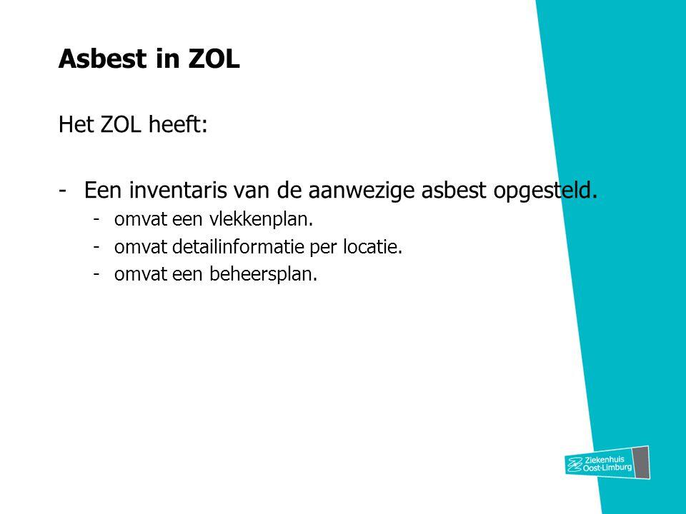 Asbest in ZOL Het ZOL heeft: