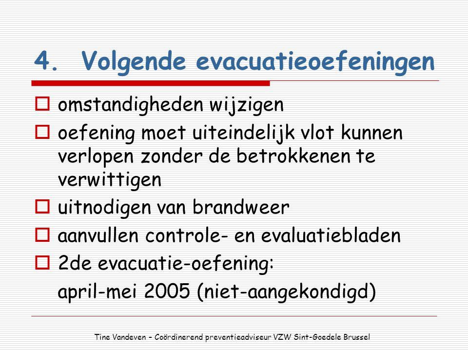 4. Volgende evacuatieoefeningen
