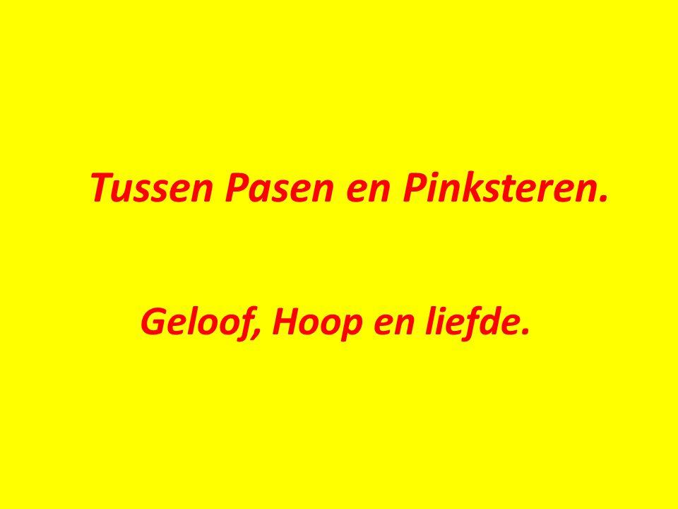 Tussen Pasen en Pinksteren.