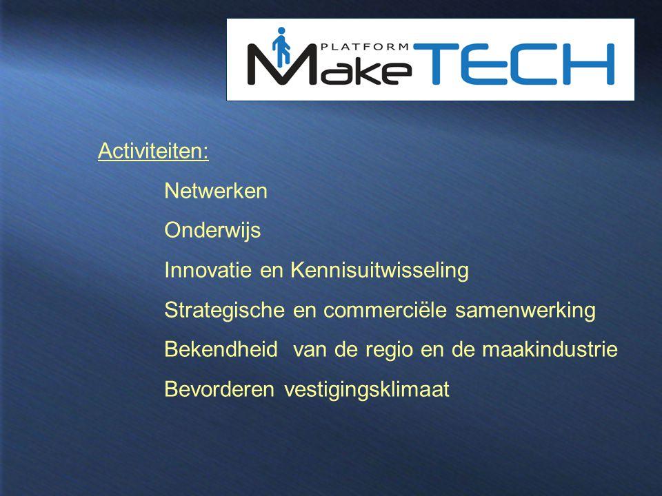 Activiteiten: Netwerken. Onderwijs. Innovatie en Kennisuitwisseling. Strategische en commerciële samenwerking.