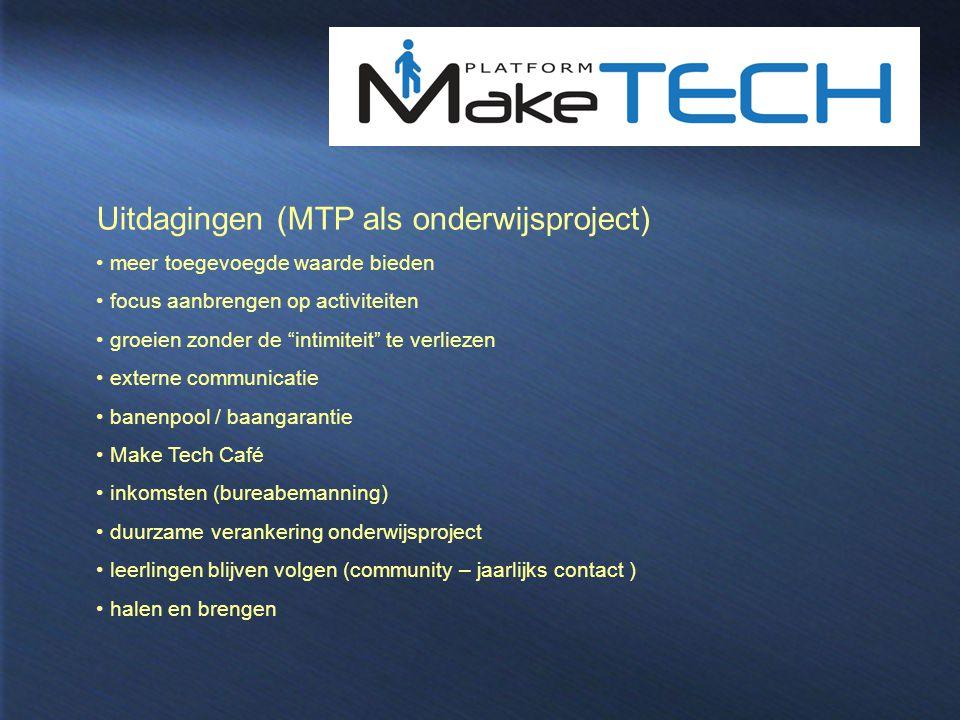 Uitdagingen (MTP als onderwijsproject)