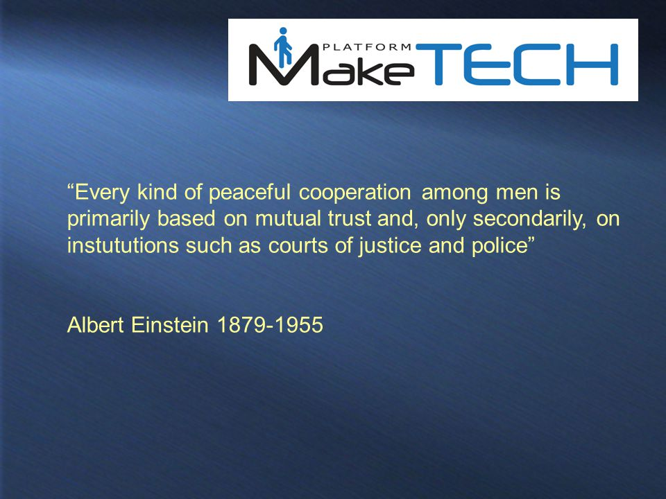 Every kind of peaceful cooperation among men is primarily based on mutual trust and, only secondarily, on instututions such as courts of justice and police